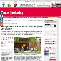 Pourquoi Pierre & Vacances s'allie au groupe chinois HNA