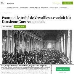 Pourquoi le traité de Versailles a conduit à la Deuxième Guerre mondiale