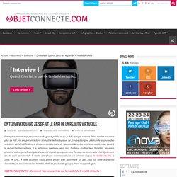 Pourquoi Zeiss fait-elle le pari de la réalité virtuelle ? Interview