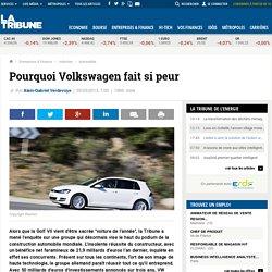 Pourquoi Volkswagen fait si peur