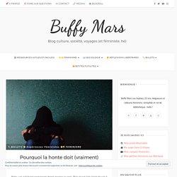 Pourquoi la honte doit (vraiment) changer de camp – Buffy Mars