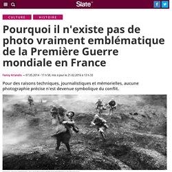Pourquoi il n'existe pas de photo vraiment emblématique de la Première Guerre mondiale en France
