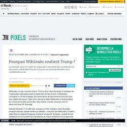 Pourquoi WikiLeaks soutient Trump?