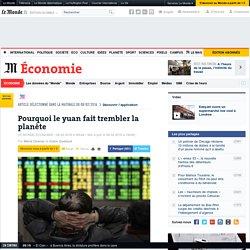 Pourquoi le yuan fait trembler la planète