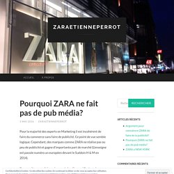 Pourquoi ZARA ne fait pas de pub média?