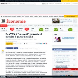 """Des TGV à """"bas coût"""" pourraient circuler à partir de 2012"""