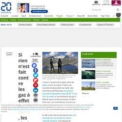 20minutes Si rien n'est fait contre les gaz à effet de serre, les glaciers des Alpes pourraient disparaître à 90% d'ici 2100