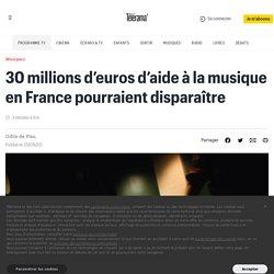 30 millions d'euros d'aide à la musique en France pourraient disparaître