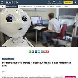 Les robots pourraient prendre la place de 20 millions d'êtres humains d'ici 2030