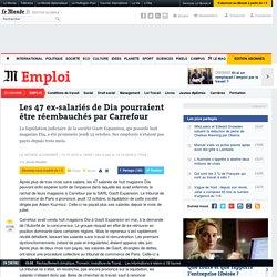 Les 47 ex-salariés de Dia pourraient être réembauchés par Carrefour