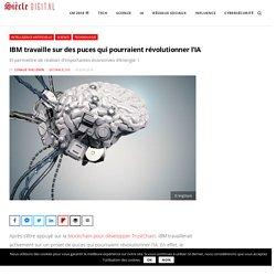 IBM travaille sur des puces qui pourraient révolutionner l'IA