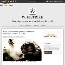 Syrie: Les fameuses preuves chimiques pourraient venir de la DGSE