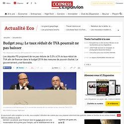 Budget 2014: Le taux réduit de TVA pourrait ne pas baisser