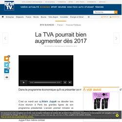 La TVA pourrait bien augmenter dès 2017