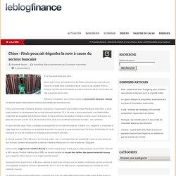 Chine : Fitch pourrait dégrader la note à cause du secteur bancaire