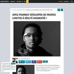 Apple pourrait développer ses propres lunettes à réalité augmentée !