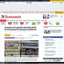 La presse de gauche pourrait pâtir de l'élection de François Hollande
