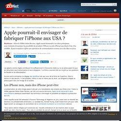 Apple pourrait-il envisager de fabriquer l'iPhone aux USA ? - ZDNet