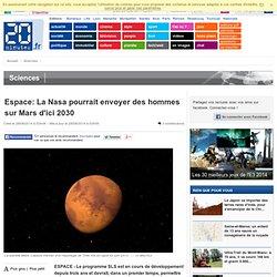 Espace: La Nasa pourrait envoyer des hommes sur Mars d'ici 2030