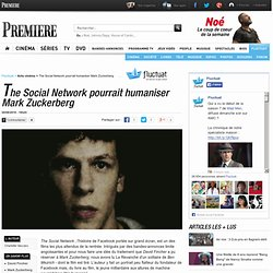 The Social Network pourrait humaniser Mark Zuckerberg