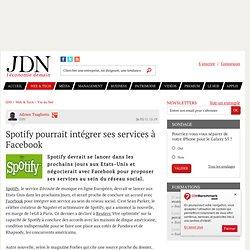 Spotify pourrait intégrer ses services à Facebook