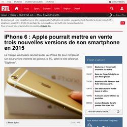 iPhone 6 : Apple pourrait mettre en vente trois nouvelles versions de son smartphone en 2015