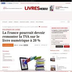 La France pourrait devoir remonter la TVA sur le livre numérique à 20 %