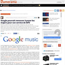 Google pourrait renoncer à payer les majors pour son service de MP3