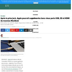 Après la prise jack, Apple pourrait supprimer les bons vieux ports USB, SD et HDMI du nouveau MacBook