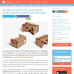 Google pourrait sortir un casque de réalité virtuelle entièrement autonome