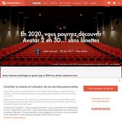 En 2020, vous pourrez découvrir Avatar 2 en 3D... sans lunettes