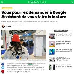 Vous pourrez demander à Google Assistant de vous faire la lecture