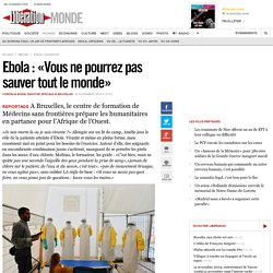 Ebola : «Vous ne pourrez pas sauver tout le monde»