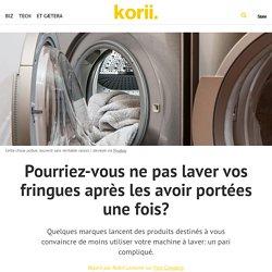 Pourriez-vous ne pas laver vos fringues après les avoir portées une fois?