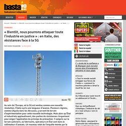 « Bientôt, nous pourrons attaquer toute l'industrie en justice » : en Italie, des résistances face à la 5G