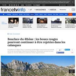 Bouches-du-Rhône : les boues rouges pourront continuer à être rejetées dans les calanques