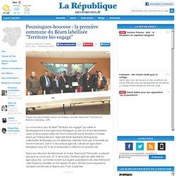 """LA REPUBLIQUE DES PYRENEES 18/03/14 Poursiugues-boucoue : la première commune du Béarn labellisée """"Territoire bio engagé"""""""