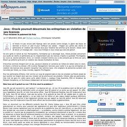 Java : Oracle poursuit désormais les entreprises en violation de ses licences pour réclamer le paiement de frais