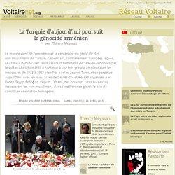 La Turquie d'aujourd'hui poursuit le génocide arménien, par Thierry Meyssan