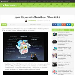 Apple à la poursuite d'Android avec l'iPhone OS 4.0 « FrAndroid Communauté Android
