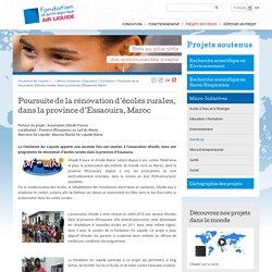 Poursuite de la rénovation d'écoles rurales, dans la province d'Essaouira, Maroc > Fondation