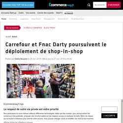 Carrefour et Fnac Darty poursuivent le déploiement de shop-in-shop