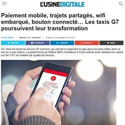 Paiement mobile, trajets partagés, wifi embarqué, bouton connecté… Les taxis G7 poursuivent leur transformation