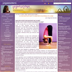 Le but poursuivi par le yogi dans la pratique du yoga