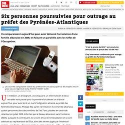 Six personnes poursuivies pour outrage au préfet des Pyrénées-At