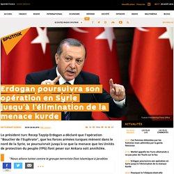 Erdogan poursuivra son opération en Syrie jusqu'à l'élimination de la menace kurde