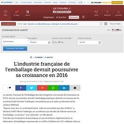 L'industrie française de l'emballage devrait poursuivre sa croissance en 2016