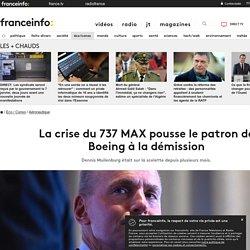 La crise du 737 MAX pousse le patron de Boeing à la démission