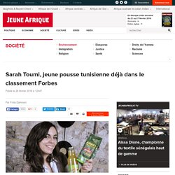 Sarah Toumi, jeune pousse tunisienne déjà dans le classement Forbes
