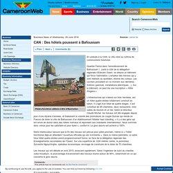 CAN : Des hôtels poussent à Bafoussam